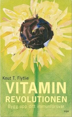 Vitaminrevolutionen : stärk ditt immunförsvar med vitaminer och mineraler, så får du bättre hälsa och mer energi : bygg upp ditt immunförsvar