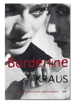 Borderline : en sann berättelse om gränslös vänskap