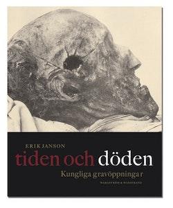 Tiden och döden : Kungliga gravöppningar