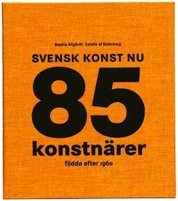 Svensk konst nu : 85 konstnärer födda efter 1960