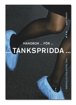 Handbok för tankspridda : Tips, tricks och vittnesmål