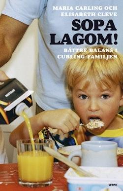 Sopa lagom! : bättre balans i curlingfamiljen