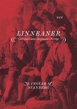 Linneaner : Carl von Linnés lärjungar i Sverige