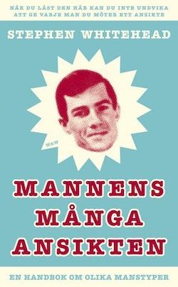 Mannens många ansikten : en handbok om olika manstyper