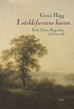 I världsfurstens harem : Erik Johan Stagnelius och hans tid