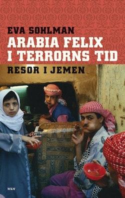 Arabia Felix i terrorns tid : resor i Jemen