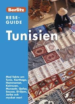 Tunisien : med fakta om Tunis, Karthago, Hammamat, Kairouan, Munastir, Qafsa, Sousse, El-Djem, Jarba och mycket mer!