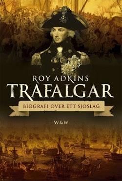 Trafalgar : biografi över ett sjöslag