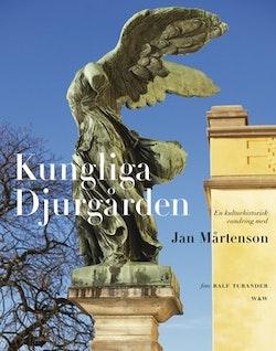 Kungliga Djurgården : en kulturhistorisk vandring