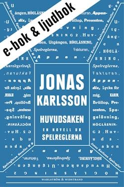 Huvudsaken (e-bok + ljudbok): En novell ur Spelreglerna