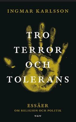 Tro, terror och tolerans : essäer om religion och politik