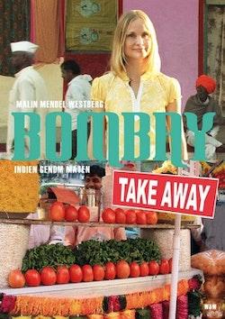 Bombay Takeaway : Indien genom maten