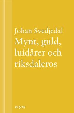 Mynt, guld, luidårer och riksdaleros: Pengarna och Birger Sjöbergs Kvartetten...