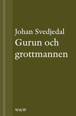 Gurun och grottmannen: Bruno K. Öijer, Sven Delblanc och sjuttiotalets bokmarknad