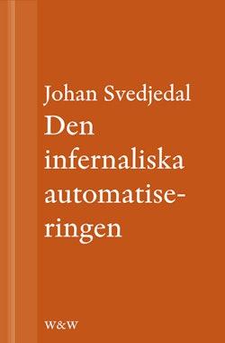 Den infernaliska automatiseringen: Om Göran Häggs romaner