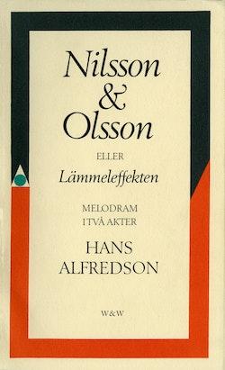 Nilsson & Olsson eller Lämmeleffekten : melodram i två akter