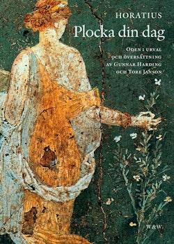 Plocka din dag : oden i urval och översättning av Gunnar Harding och Tore Janson