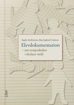 Elevdokumentation - om textpraktiker i skolans värld