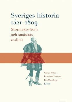 Sveriges historia 1521-1809 - Stormaktsdröm och småstatsrealitet