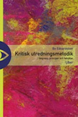 Kritisk utredningsmetodik - begrepp, principer och felkällor
