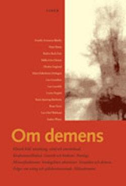Om demens - Klinisk bild, utredning, vård och omvårdnad.