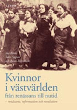 Kvinnor i västvärlden från renässans till nutid - renässans, reformation och revolution