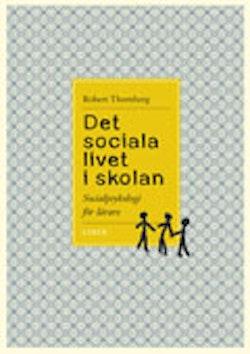 Det sociala livet i skolan - Socialpsykologi för lärare