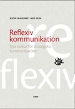 Reflexiv kommunikation - Nya tankar för strategiska kommunikatörer
