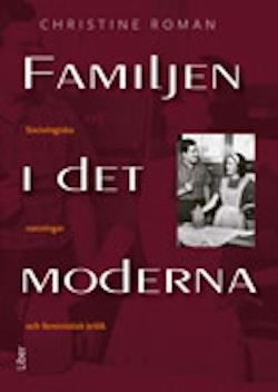 Familjen i det moderna - Sociologiska sanningar och feministisk kritik