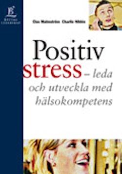 Positiv stress - leda och utveckla med hälsokompetens