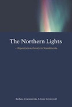 The Northern Lights - Organization theory in Scandinavia