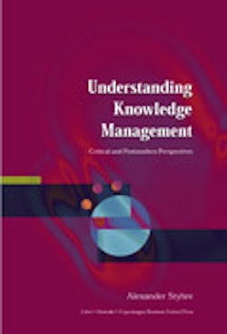 Understanding Knowledge Management - Critical and Postmodern Perspectives