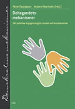 Deltagandets mekanismer - Det politiska engagemangets orsaker och konsekvenser