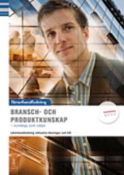 Bransch och produktkunskap Lärarhandledning inkl. cd