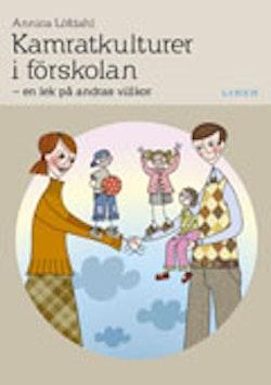 Kamratkulturer i förskolan - En lek på andras villkor