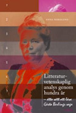 Litteraturvetenskaplig analys genom hundra år - åtta sätt att läsa Gösta Berlings saga