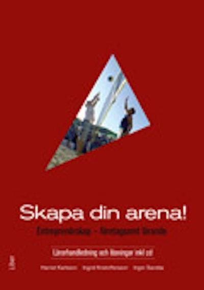 Skapa din arena! Lärarhandl m cd inkl lösn - Entreprenörskap - företagsamt lärande