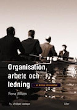 Organisation, arbete och ledning - en kritisk introduktion