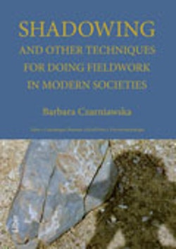 Shadowing - and Other Techniques for Doing Fieldwork in Modern Societies