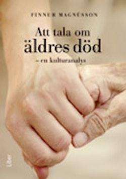 Att tala om äldres död - en kulturanalys