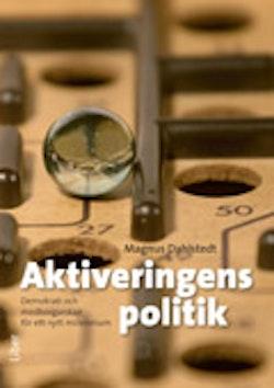 Aktiveringens politik - Demokrati och medborgarskap för ett nytt millennium