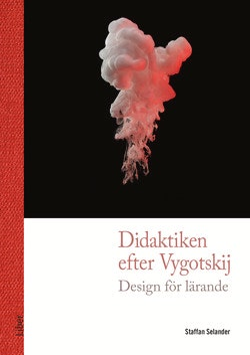 Didaktiken efter Vygotskij : design för lärande