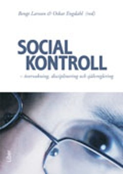 Social kontroll : övervakning, disciplinering och självregerling