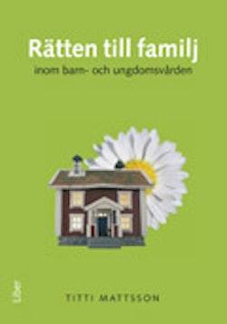 Rätten till familj inom barn- och ungdomsvården
