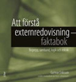 Att förstå externredovisning - Faktabok - Begrepp, samband, logik och teknik