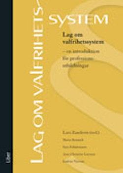 Lag om valfrihetssystem :  en introduktion för professionsutbildningar