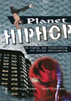 Planet Hiphop : om hiphop som folkbildning och social mobilisering