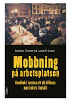 Mobbning på arbetsplatsen - Handbok i konsten att slå tillbaka med hedern i behåll