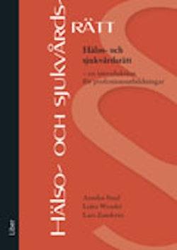 Hälso- och sjukvårdsrätt : en introduktion för professionsutbildningar