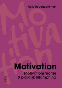 Motivation : motivationsteorier & praktisk tillämpning